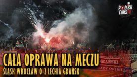 Cała oprawa na meczu Śląsk Wrocław 0-2 Lechia Gdańsk (30.11.2018 r.)