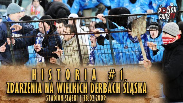 HISTORIA #1 – zdarzenia na Wielkich Derbach Śląska (28.02.2009 r.)
