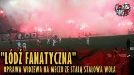 """""""ŁÓDŹ FANATYCZNA"""" – oprawa Widzewa Łódź na meczu ze Stalą Stalowa Wola (01.12.2018 r.)"""