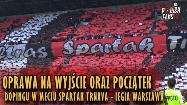 Oprawa na wyjście oraz początek dopingu w meczu Spartak Trnava – Legia Warszawa (31.07.2018 r.)