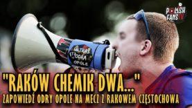 """""""RAKÓW CHEMIK DWA…"""" – zapowiedź Odry Opole na mecz z Rakowem Częstochowa [KLIP] (2018)"""