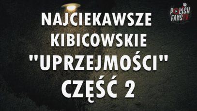 TOP najciekawszych kibicowskich uprzejmości [CZĘŚĆ 2]