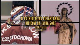 XI Patriotyczna Pielgrzymka Kibiców na Jasną Górę [KOMPILACJA] (05.01.2019 r.)
