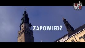 Zapowiedź filmu z XI Patriotycznej Pielgrzymki kibiców na Jasną Górę (by PolishFans TV)