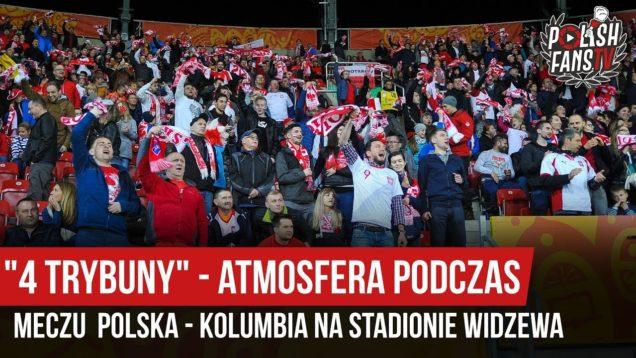 """""""4 TRYBUNY""""-  atmosfera podczas meczu Polska – Kolumbia na stadionie Widzewa (23.05.2019 r.)"""