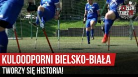 KULOODPORNI BIELSKO-BIAŁA: TWORZY SIĘ HISTORIA!