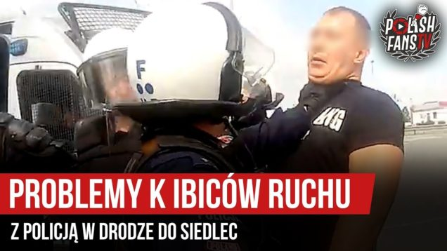 Problemy kibiców Ruchu z policją w drodze do Siedlec (19.05.2019 r.)