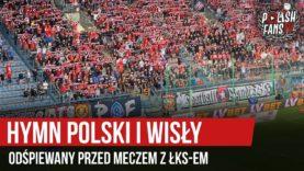 Hymn Polski i Wisły odśpiewany przed meczem z ŁKS-em (16.08.2019 r.)
