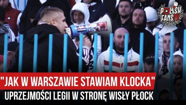 """""""JAK W WARSZAWIE STAWIAM KLOCKA"""" – uprzejmości Legii w stronę Wisły Płock [NAPISY] (18.09.2019 r.)"""