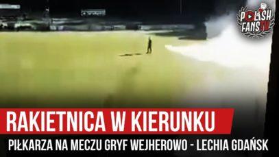 Rakietnica w kierunku piłkarza na meczu Gryf Wejherowo – Lechia Gdańsk (24.09.2019 r.)