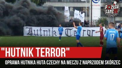 """""""HUTNIK TERROR"""" – oprawa Hutnika Huta Czechy na meczu z Naprzodem Skórzec"""