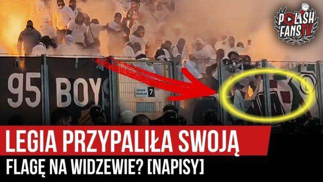 Legia przypaliła swoją flagę na Widzewie? [NAPISY] (30.10.2019 r.)