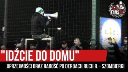 """""""IDŹCIE DO DOMU"""" – uprzejmości oraz radość po derbach Ruch R. – Szombierki (15.11.2019 r.)"""