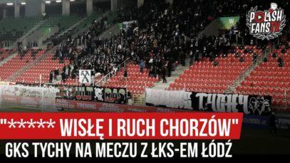 """""""***** WISŁĘ I RUCH CHORZÓW"""" – GKS Tychy na meczu z ŁKS-em Łódź (04.12.2019 r.)"""