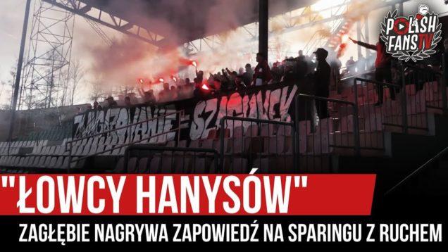 """""""ŁOWCY HANYSÓW"""" – Zagłębie nagrywa zapowiedź na sparingu z Ruchem (22.02.2020 r.)"""