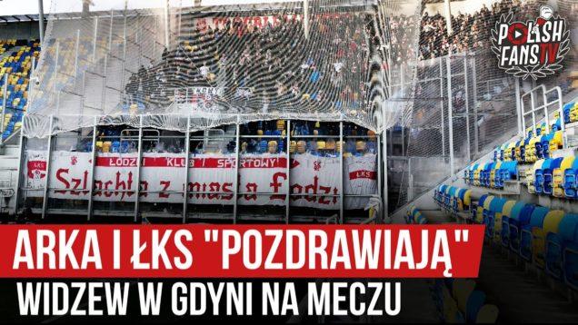 """Arka i ŁKS """"pozdrawiają"""" Widzew w Gdyni na meczu (01.03.2020 r.)"""