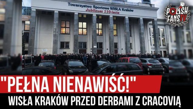 """""""PEŁNA NIENAWIŚĆ!"""" – Wisła Kraków przed derbami z Cracovią (03.03.2020 r.)"""