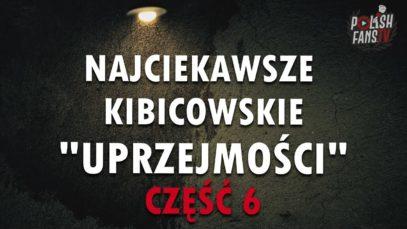 TOP najciekawszych kibicowskich uprzejmości [CZĘŚĆ 6]
