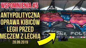 Antypolityczna oprawa kibiców Legii przed meczem z Lechią [WSPOMNIENIA #5] (28.09.2019 r.)
