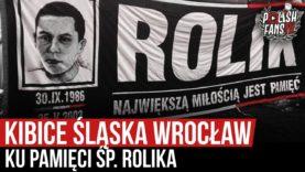Kibice Śląska Wrocław ku pamięci ŚP. Rolika (25.05.2020 r.)