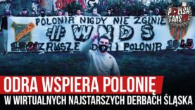 Odra wspiera Polonię w Wirtualnych Najstarszych Derbach Śląska (21.05.2020 r.)