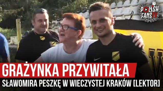 Grażynka przywitała Sławomira Peszkę w Wieczystej Kraków [LEKTOR] (16.06.2020 r.)