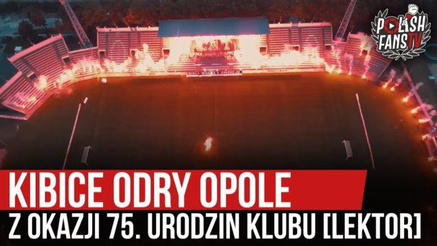 Kibice Odry Opole z okazji 75. urodzin klubu [LEKTOR] (16.06.2020 r.)