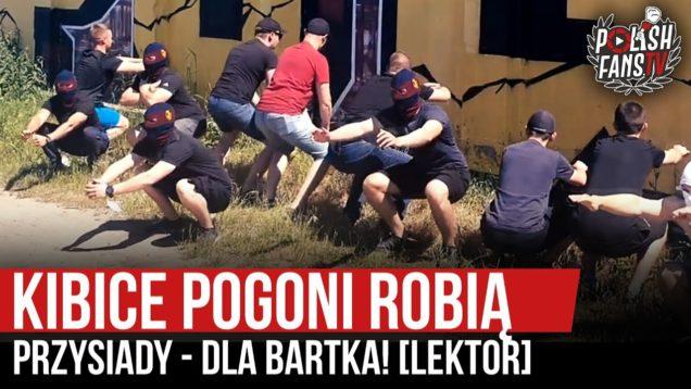 Kibice Pogoni robią przysiady – dla Bartka! (24.06.2020 r.)