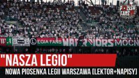 """NASZA LEGIO"" – nowa piosenka Legii Warszawa [LEKTOR+NAPISY] (21.06.2020 r.)"