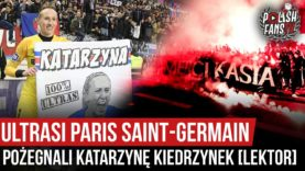 Ultrasi Paris Saint-Germain pożegnali Katarzynę Kiedrzynek [LEKTOR] (15.06.2020 r.)