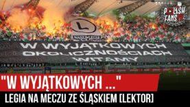 """""""W WYJĄTKOWYCH OKOLICZNOŚCIACH…"""" – Legia na meczu ze Śląskiem [LEKTOR] (21.06.2020 r.)"""