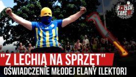 """""""Z LECHIĄ NA SPRZĘT"""" – oświadczenie Młodej Elany [LEKTOR] (25.06.2020 r.)"""