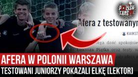 Afera w Polonii Warszawa – testowani juniorzy pokazali eLkę [LEKTOR] (19.07.2020 r.)