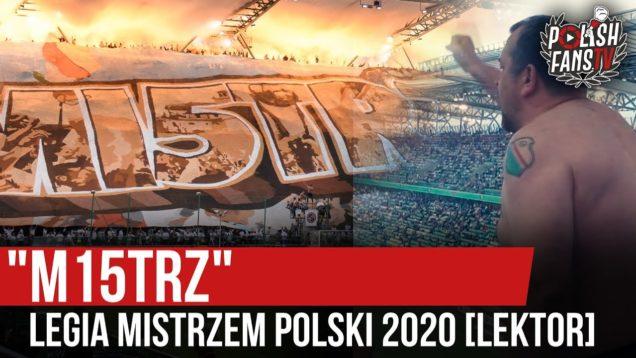 """""""M15TRZ"""" – Legia Mistrzem Polski 2020 [LEKTOR] (11.07.2020 r.)"""