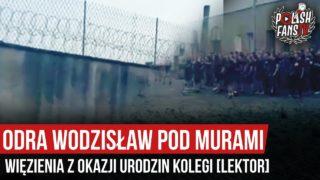 Odra Wodzisław pod murami więzienia z okazji urodzin kolegi (28.06.2020 r.)  [LEKTOR]