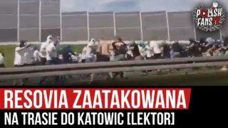 Resovia zaatakowana na trasie do Katowic [LEKTOR] (25.07.2020 r.)