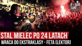 Stal Mielec po 24 latach wraca do Ekstraklasy – feta [LEKTOR] (17.07.2020 r.)