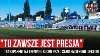 """""""TU ZAWSZE JEST PRESJA"""" – transparent na treningu Ruchu przed startem sezonu [LEKTOR](31.07.2020 r.)"""