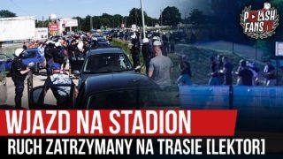 Wjazd na stadion, Ruch zatrzymany na trasie [LEKTOR] (01.08.2020 r.)