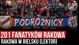 201 fanatyków Rakowa w Bielsku [LEKTOR] (18.09.2020 r.)