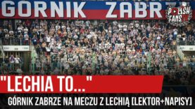 """""""LECHIA TO…"""" – Górnik Zabrze na meczu z Lechią [LEKTOR+NAPISY] (13.09.2020 r.)"""