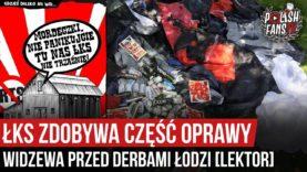ŁKS zdobywa część oprawy Widzewa przed derbami Łodzi [LEKTOR] (09.09.2020 r.)