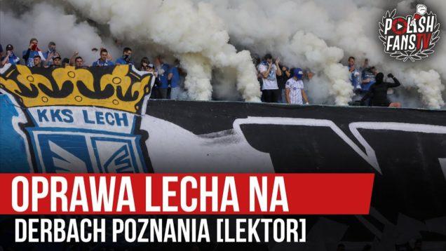 Oprawa Lecha na derbach Poznania [LEKTOR] (20.09.2020 r.)