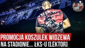 Promocja koszulek Widzewa na stadionie… ŁKS-u [LEKTOR] (07.09.2020 r.)