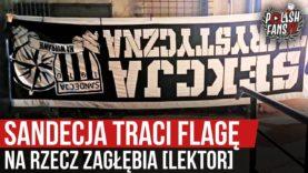 Sandecja traci flagę na rzecz Zagłębia [LEKTOR] (12.09.2020 r.)