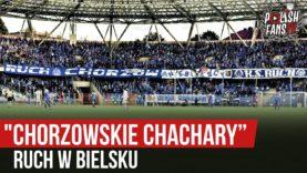 """CHORZOWSKIE CHACHARY""  – Ruch w Bielsku (26.09.2020 r.)"