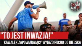 """""""TO JEST INWAZJA!"""" – kawałek zapowiadający wyjazd Ruchu do Bielska (26.09.2020 r.)"""