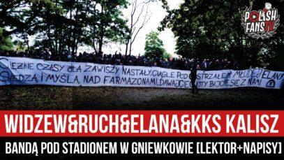 Widzew&Ruch&Elana&KKS Kalisz bandą pod stadionem w Gniewkowie [LEKTOR+NAPISY] (17.10.2020 r.)