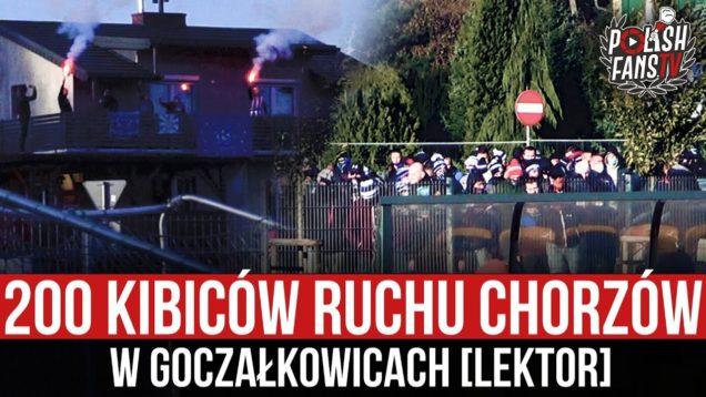 200 kibiców Ruchu Chorzów w Goczałkowicach [LEKTOR] (21.11.2020 r.)