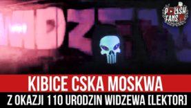 Kibice CSKA Moskwa z okazji 110 urodzin Widzewa [LEKTOR] (25.11.2020 r.)